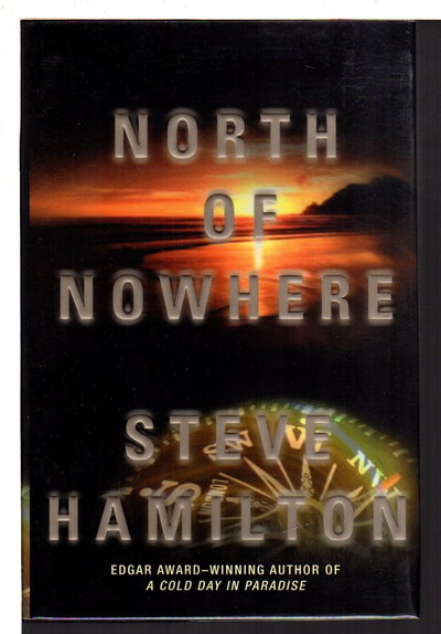 NORTH OF NOWHERE. by Hamilton, Steve.