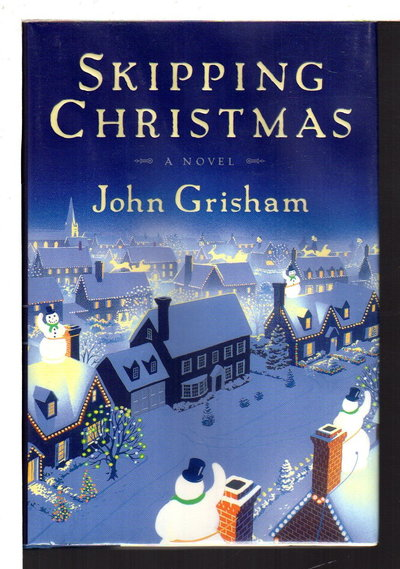 SKIPPING CHRISTMAS. by Grisham, John,