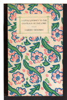 A LITTLE JOURNEY TO THE CHATEAUX OF THE LOIRE / GARDEN MEMORIES. by Foster, T. Henry; Mary F. Foster