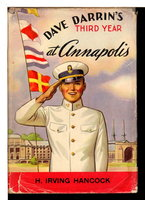DAVE DARRIN'S THIRD YEAR AT ANNAPOLIS or Leaders of the Second Class Midshipmen. by Hancock, H. Irving (Harrie, 1868-1922)