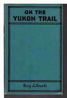 ON THE YUKON TRAIL. Radio-Phone Boys Series #2. by Snell, Roy J.