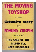 THE MOVING TOYSHOP: A Detective Story. by Crispin, Edmund.(pseudonym of Bruce Montgomery.)