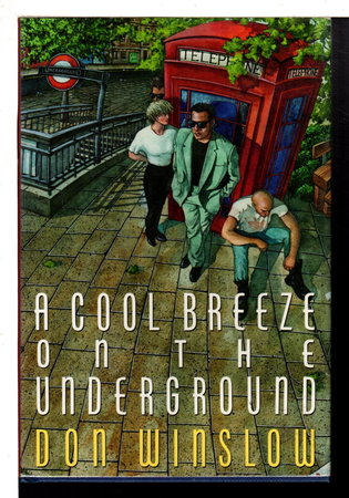 A COOL BREEZE ON THE UNDERGROUND. by Winslow, Don.
