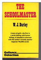 THE SCHOOLMASTER. by Burley, W.J.