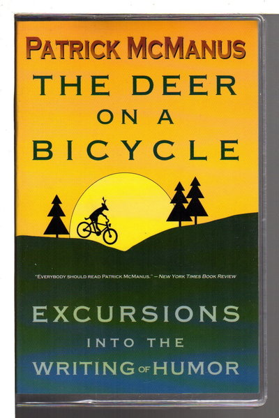 THE DEER ON A BICYCLE: Excursions into the Writing of Humor. by McManus, Patrick.
