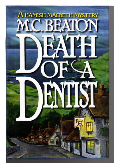 DEATH OF A DENTIST. by Beaton, M. C.  (pseudonym of Marion Chesney)
