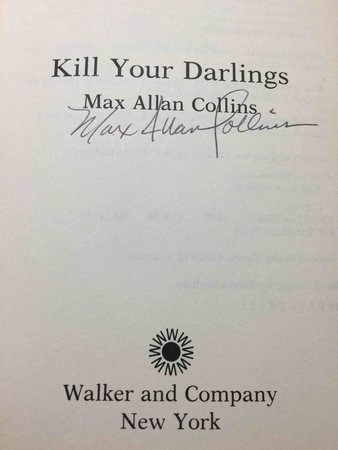 KILL YOUR DARLINGS. by Collins, Max Allan.