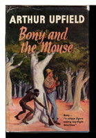 BONY AND THE MOUSE. by Upfield, Arthur.