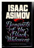BANQUETS OF THE BLACK WIDOWERS. by Asimov, Isaac.