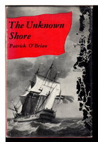 THE UNKNOWN SHORE. by O'Brian, Patrick (1914-2000)