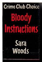 BLOODY INSTRUCTIONS. by Woods, Sara  (pseudonym of Sara H. Bowen Judd)