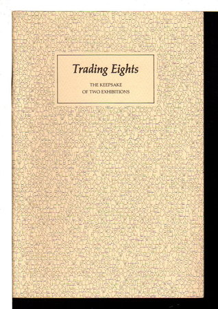 TRADING EIGHTS: THE KEEPSAKE OF TWO EXHIBITIONS. by The Departments of Rare Books and Manuscripts, University of Virginia Library.