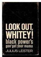 LOOK OUT, WHITEY! Black Power's Gon' Get Your Mama. by Lester, Julius.