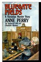 BLUEGATE FIELDS. by Perry,  Anne.