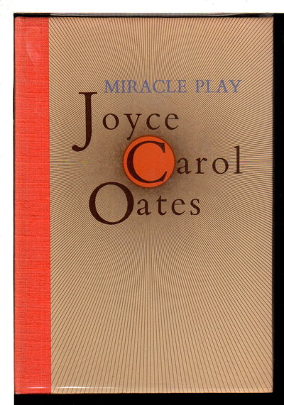 MIRACLE PLAY. by Oates, Joyce Carol.