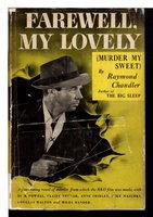 FAREWELL, MY LOVELY (Murder My Sweet). by Chandler, Raymond.