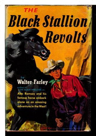 THE BLACK STALLION REVOLTS. by Farley, Walter.