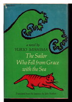 THE SAILOR WHO FELL FROM GRACE WITH THE SEA. by Mishima, Yukio (1925 -1970.)