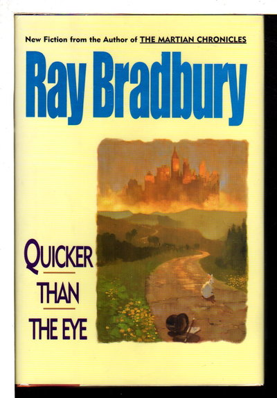 QUICKER THAN THE EYE. by Bradbury, Ray.