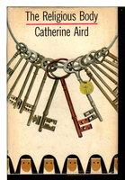 THE RELIGIOUS BODY. by Aird, Catherine (pseudonym of Kinn Hamilton McIntosh)