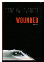 WOUNDED. by Everett, Percival.