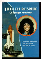 JUDITH RESNIK: CHALLENGER ASTRONAUT. by Bernstein, Joanne E and Rose Blue with Jay Gerber.