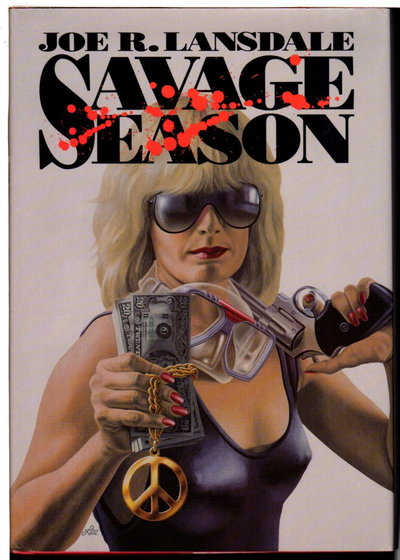 SAVAGE SEASON. by Lansdale, Joe.