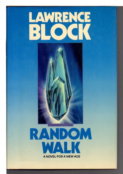 RANDOM WALK: A Novel for a New Age. by Block, Lawrence.