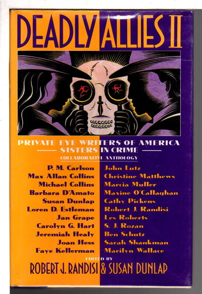 DEADLY ALLIES II: PRIVATE EYE WRITERS OF AMERICA, SISTERS IN CRIME COLLABORATIVE ANTHOLOGY by Randisi, Robert J., and Susan Dunlap, editors; Jeremiah Healy, signed.