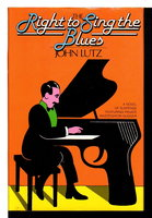 THE RIGHT TO SING THE BLUES. by Lutz, John.