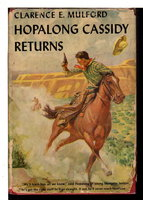 HOPALONG CASSIDY RETURNS. by Mulford, Clarence E.