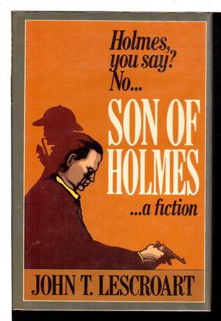 SON OF HOLMES. by Lescroart, John T.