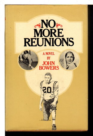 NO MORE REUNIONS. by Bowers, John.