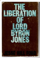 THE LIBERATION OF LORD BYRON JONES. by Ford, Jesse Hill.