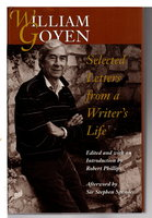 WILLIAM GOYEN:  Selected Letters from a Writer's Life. by Goyen, William. Edited by Robert Phillips,