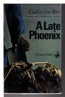 A LATE PHOENIX. by Aird, Catherine (pseudonym of Kinn Hamilton McIntosh)