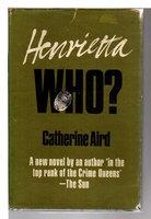 HENRIETTA WHO? by Aird, Catherine (pseudonym of Kinn Hamilton McIntosh)