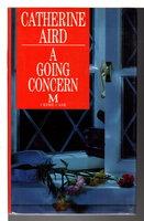 A GOING CONCERN. by Aird, Catherine (pseudonym of Kinn Hamilton McIntosh)