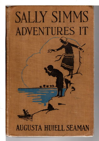 SALLY SIMMS ADVENTURES IT. by Seaman, Augusta Huiell.
