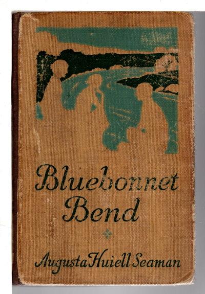 BLUEBONNET BEND. by Seaman, Augusta Huiell.