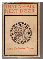 THAT AFFAIR NEXT DOOR by Green, Anna Katharine