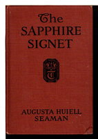 THE SAPPHIRE SIGNET. by Seaman, Augusta Huiell.