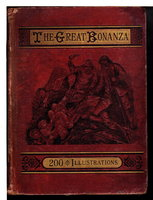 THE GREAT BONANZA: Illustrated Narrative of Adventure and Discovery in Gold Mining, Silver Mining, Among Raftsmen, in the Oil Regions,  Whaling, Hunting, Fishing, and Fighting. by Optic, Oliver; , Ballantyne, R. M., Hall, Captain Charles W., Bishop, C. E., Taylor, Frank H., and Others
