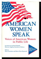 AMERICAN WOMEN SPEAK: Voices of American Women in Public Life. by Earnshaw, Doris and Maria Elena Raymond, editors. Introduction by Ruth Mandel.