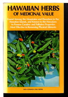 HAWAIIAN HERBS OF MEDICINAL VALUE: Found among the mountains and elsewhere in the Hawaiian Islands, and known to the Hawaiians to possess curative and . most effective in removing physical ailments. by Kaaiakamanu, D. M and J.A. Akina, Board of Health of the Territory of Hawaii.