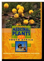MEDICINAL PLANTS OF SOUTH AFRICA. by Van Wyk, Ben-Erik; Bosch van Oudtshoorn and Nigel Gericke.