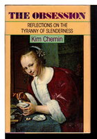 THE OBSESSION: Reflections on the Tyranny of Slenderness. by Chernin, Kim
