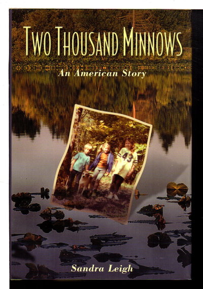TWO THOUSAND MINNOWS: An American Story. by Leigh, Sandra.