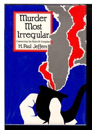 MURDER MOST IRREGULAR. by Jeffers, H. Paul.