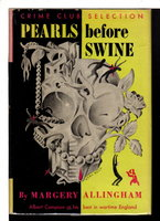 PEARLS BEFORE SWINE. by Allingham, Margery .